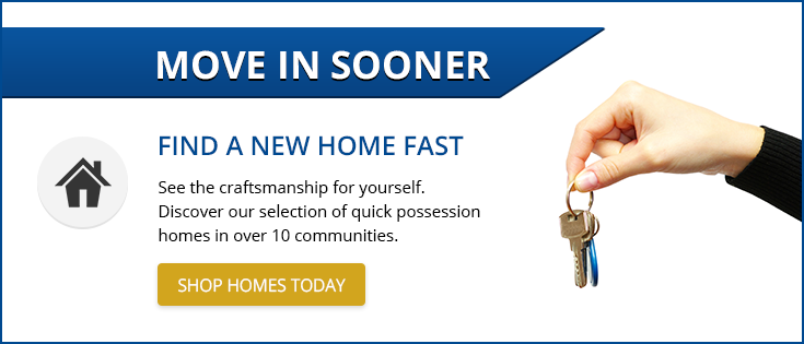 Click here to view our full list of available quick possession homes!